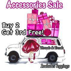 Accessories Buy 2 Get 3 Free! Buy any 2 accessories or leggings and get a 3rd one of equal or lesser value free. Includes scarves, gloves, hats, jewelry, head wraps & socks. Also includes Plaid, baroque, marbled & fleece lined leggings. Does not include sequin leggings. Threads & Trends Accessories