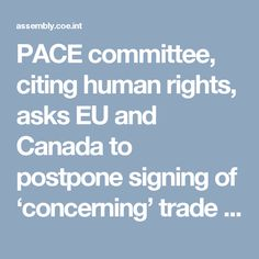 PACE committee, citing human rights, asks EU and Canada to postpone signing of 'concerning' trade deal
