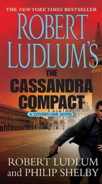 """Read """"Robert Ludlum's The Cassandra Compact A Covert-One Novel"""" by Robert Ludlum available from Rakuten Kobo. For over thirty years, Robert Ludlum has been acknowledged as the master of international suspense and intrigue. Jason Bourne Series, Robert Ludlum, Compact, Adventure Novels, First Novel, Used Books, Book Publishing, Nonfiction, Book Lovers"""