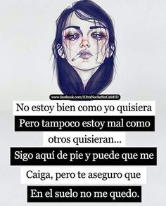 No me quedo. Tumblr Quotes, Life Quotes, Qoutes, Emo Quotes, Funny Spanish Memes, Spanish Quotes, Pretty Backrounds, Sad Texts, Quotes En Espanol