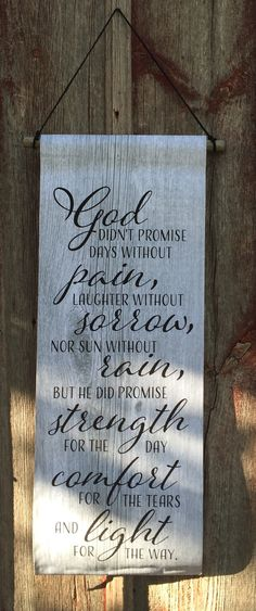 God Didn't Promise Inspirational Wood Sign, Canvas or Canvas Banner - Christmas Gift, Father's Day, Mother's Day, Comfort, Sympathy,