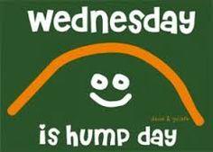 Wednesday, HUMP day