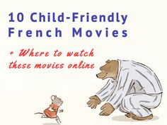 Discover some great child-friendly french movies that will help families learn French together + Where to easily find these movies online.