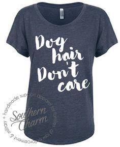 Dog Hair, Don't Care Top - Southern Charm Designs
