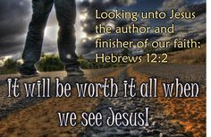 Hebrews - It will be worth it all when we see Jesus! Jesus Loves Us, Hebrews 12, King James Bible, When Us, Verses, Author, Faith, Movie Posters, Film Poster