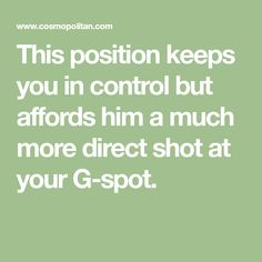 This position keeps you in control but affords him a much more direct shot at your G-spot. Sex And Love, Erotic, Shots, Positivity, Math Equations, Projects, Log Projects, Blue Prints, Optimism
