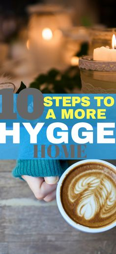 What is Hygge? 10 things to add hygge to your home.