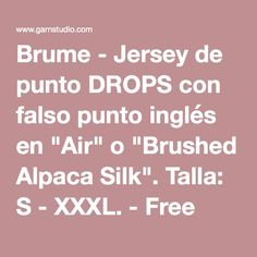 "Brume - Jersey de punto DROPS con falso punto inglés en ""Air"" o ""Brushed Alpaca Silk"". Talla: S - XXXL. - Free pattern by DROPS Design Math Equations, Pattern, Free, Knit Jumpers, Knit Patterns, Dots, Tejidos, Patterns, Swatch"