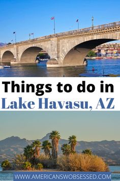 Lake Havasu Attractions: Are you looking for the best things to do in Lake Havasu City? There are so many fun activities in Lake Havasu you are sure to have a great time!