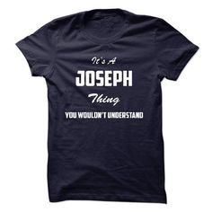 Its a JOSEPH Thing You Wouldnt Understand - #green shirt #black tshirt. CHECKOUT => https://www.sunfrog.com/LifeStyle/Its-a-JOSEPH-Thing-You-Wouldnt-Understand-h01v.html?68278