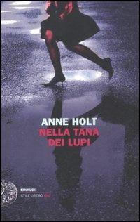Nella tana dei lupi è un libro di Anne Holt pubblicato da Einaudi nella collana Einaudi. Stile libero: acquista su IBS a 16.58€!