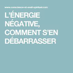 L'ÉNERGIE NÉGATIVE, COMMENT S'EN DÉBARRASSER