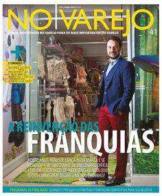 Edição Impressa 41 - Maio / Junho 2015  A REINVENÇÃO DAS FRANQUIAS  Aos 50 anos, Marisol lança nova marca e se reinventa mesmo diante de um cenário difícil e em um setor cheio de ineficiência. Será que todos conseguem seguir o mesmo caminho?
