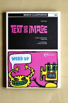 Text And Image/Basics Illustration 03 - Mark Wigan Latin Words, Word Up, Curriculum, Illustrators, My Books, Typography, How To Get, Graphic Novels, Writing