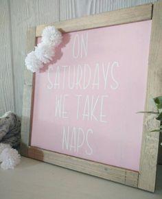 Wood Framed Sign Nursery Decor On Saturdays We Take Naps