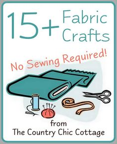 No Sew Projects ~ * THE COUNTRY CHIC COTTAGE (DIY, Home Decor, Crafts, Farmhouse)
