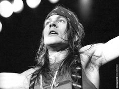 Axl Rose. Funny but I had the biggest crush on this guy when i was young....like 10 years old. lol.