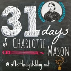 This post contains the index for all of the 31 Days of Charlotte Mason series. A great resource!