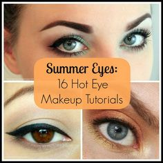 Summer Eyes: 16 Hot Eye Makeup Tutorials These are all super pretty. I cant wait to try them all!