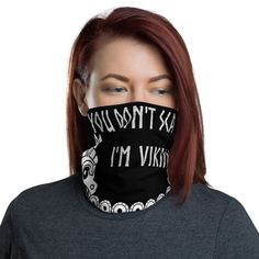 """ YOU DON'T SCARE ME ... I'M VIKING!"" When you have to go outside, head out in style.   #scandinordic #scandinordicdotcom #getyourvikingon #vikinggift #vikingmask #vikingfashion #bikermask #youdontscareme #bikermask #neckwarmer #bandana #shieldmaiden #lagertha #vikingcouture #giftsforvikings #valhalla #norsemetal #Vikingmetal #norse #beardsofinstagram #valhalla #heathen #vikingsofinstagram #vikingupyourlife #vikingstyle #thegodsapprove #badass #pandemicfashion #covidfashion"