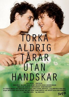 Don't Ever Wipe Tears Without Gloves (Torka aldrig tårar utan handskar) Spring Movie, Dance Playlist, Coming To Theaters, Gay, Romance, Movie Releases, Moving Pictures, Drama Movies, Great Movies