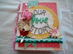 Scrapbooking by Phyllis: Premade Scrapbook Album *Our Love Story*