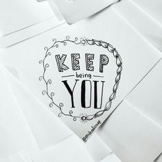 Keep being you ❤