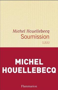 Soumission / Michel Houellebecq. http://catalogue.biblio.rinalasnier.qc.ca/in/faces/details.xhtml?id=p%3A%3Ausmarcdef_0000142982