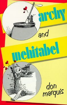#ArchyandMehitabel Archy & Mehitabel by Don Marquis - Archy is a philosopher who was a verse libre poet in a former life: now, he's a cockroach. Mehitabel is an alley-cat reincarnation of Cleopatra, or so she claims. Intelligent, funny, and downright wonderful stuff!