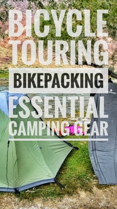 Bicycle touring bikepacking essential camping gear