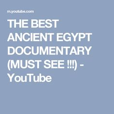 THE BEST ANCIENT EGYPT DOCUMENTARY (MUST SEE !!!) - YouTube