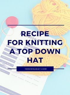 Recipe for knitting a top down hat | 10 rows a day