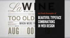25 FRESH EXAMPLES OF BEAUTIFUL TYPEFACE COMBINATIONS IN WEB DESIGN via http://tympanus.net/