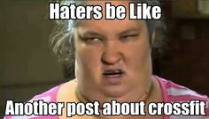 """Haters be like... Another post about #crossfit."" #Fitness #Humour"