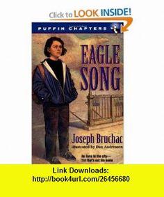 Eagle Song (Puffin Chapters) (9780141301693) Joseph Bruchac, Dan Andreasen , ISBN-10: 0141301694  , ISBN-13: 978-0141301693 ,  , tutorials , pdf , ebook , torrent , downloads , rapidshare , filesonic , hotfile , megaupload , fileserve