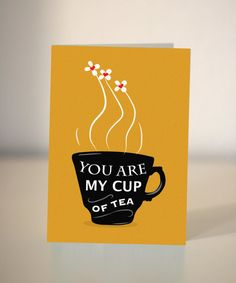 Valentine card  You are my cup of Tea  Handmade    by DickensInk, £2.25