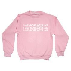 I know when that hotline bling that could only mean one thing! Yup, we got that hotline bling sweatshirt. Sweatshirt features a round neckline with 1-800-HotlineBling written three times across the ch