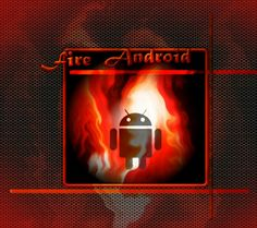 Fire Android
