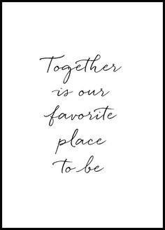 """Schönes Poster mit dem Text """"Together is our favorite place to be&quot. Nice poster with the text """"Together is our favorite place to be"""" in nice handwriting. An image that fits all f Poster Zen, Poster Photo, Lion Poster, Kunst Poster, Batman Poster, Prada Marfa, Nice Handwriting, Beautiful Handwriting, Beach Posters"""