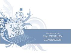 Slideshare presentation about 21st century classrooms.