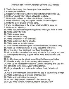 I got tired of 30 day writing challenges that were just lists of stuff about you. So I created a 30 day writing challenge that is 30 flash fiction writing prompts.: