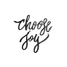 We have got to choose joy, and keep choosing it.