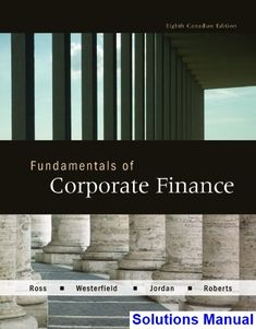 Fundamentals of corporate finance 8th edition brealey solutions fundamentals of corporate finance canadian canadian 8th edition ross solutions manual test bank solutions fandeluxe Images