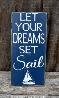 Let Your Dreams Set Sail - Nautical Nursery - Inspirational Beach Décor Wooden Sign Hello and welcome to our shop! All of our signs are hand painted with no vinyl used