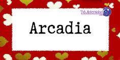 Conoce el significado del nombre Arcadia #NombresDeBebes #NombresParaBebes #nombresdebebe - http://www.tumaternidad.com/nombres-de-nina/arcadia/