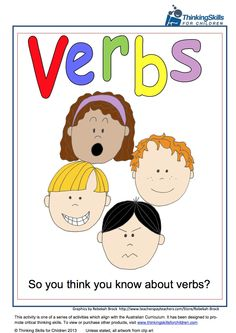 FREE So You Think You Know About Verbs? - This free teacher resource has 30 pages of activities and teacher notes that can be used to consolidate or even assess students' knowledge of verbs. The activities provided include: Venn diagrams Sequencing activities Reasoning activities Verb race Action verbs, verbs of state, auxiliary verbs, verb tense, modal verbs Verbs, synonyms and antonyms Critical thinking activity: inferring.