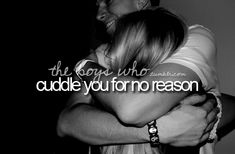 Boys who...love to cuddle<3