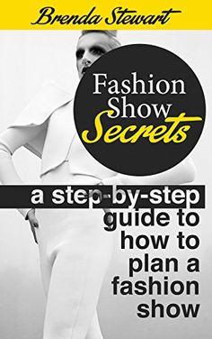 Fashion Show Secrets : A Step by step guide to how to plan a fashion show (how to put on a fashion show): putting together a fashion show Secrets revealed by Briana Stewart http://www.amazon.com/dp/B00LUPNPTW/ref=cm_sw_r_pi_dp_7Qzbxb1RCT9PX