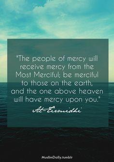Mercy..Prophet Muhammad Peace be Upon him. الراحمون يرحمهم الله ارحموا من في الارض يرحمكم من في السماء