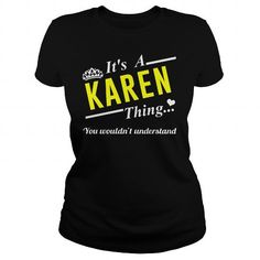 Its a KAREN Thing #name #tshirts #KAREN #gift #ideas #Popular #Everything #Videos #Shop #Animals #pets #Architecture #Art #Cars #motorcycles #Celebrities #DIY #crafts #Design #Education #Entertainment #Food #drink #Gardening #Geek #Hair #beauty #Health #fitness #History #Holidays #events #Home decor #Humor #Illustrations #posters #Kids #parenting #Men #Outdoors #Photography #Products #Quotes #Science #nature #Sports #Tattoos #Technology #Travel #Weddings #Women